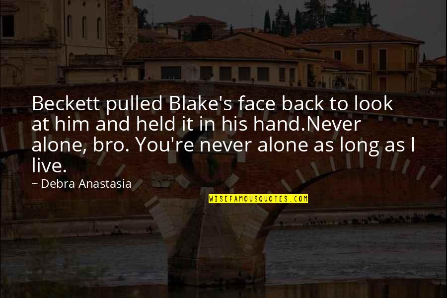 Held's Quotes By Debra Anastasia: Beckett pulled Blake's face back to look at