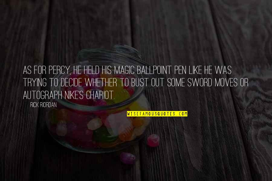Held's Quotes By Rick Riordan: As for Percy, he held his magic ballpoint