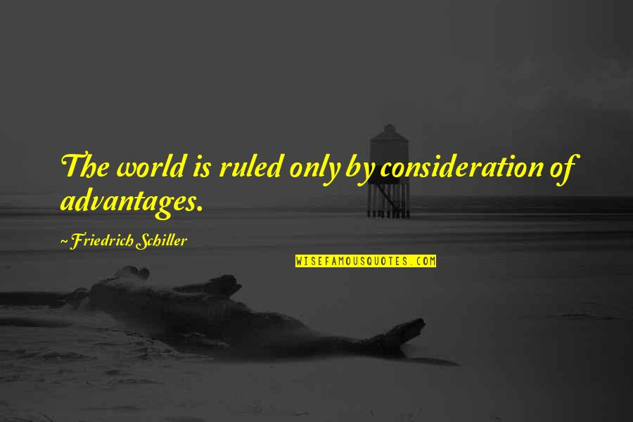 Helen Bamber Quotes By Friedrich Schiller: The world is ruled only by consideration of