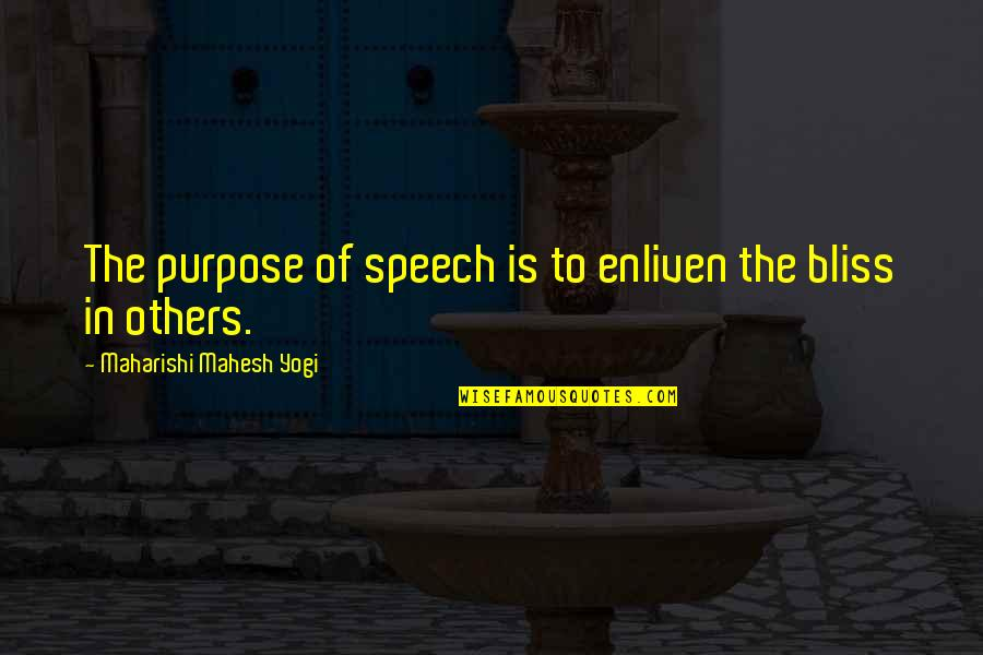 Helen Bamber Quotes By Maharishi Mahesh Yogi: The purpose of speech is to enliven the