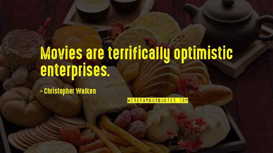 Helen Suzman Quotes By Christopher Walken: Movies are terrifically optimistic enterprises.
