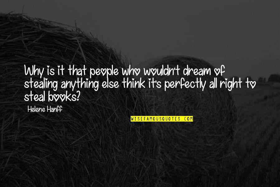 Helene Hanff Quotes By Helene Hanff: Why is it that people who wouldn't dream