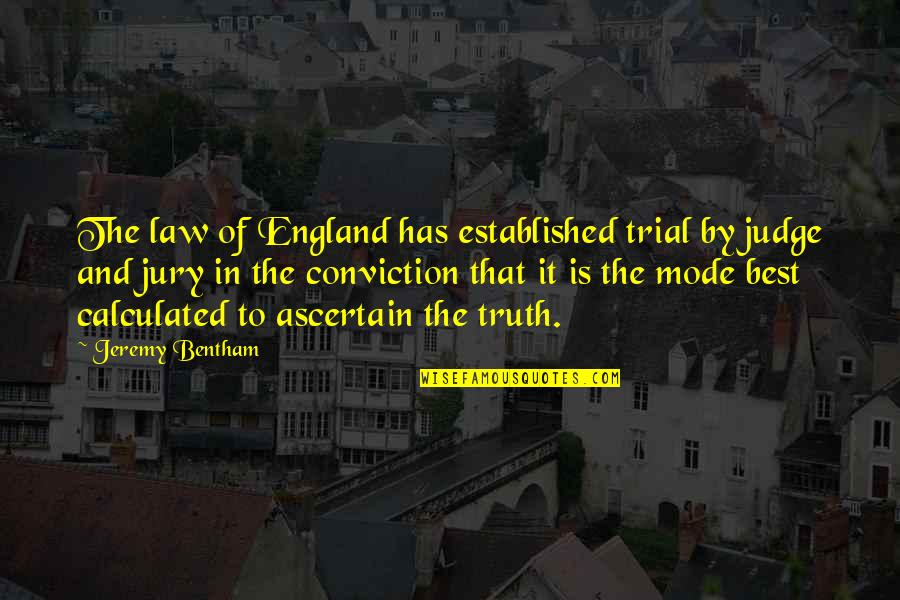 Heliotrope Quotes By Jeremy Bentham: The law of England has established trial by