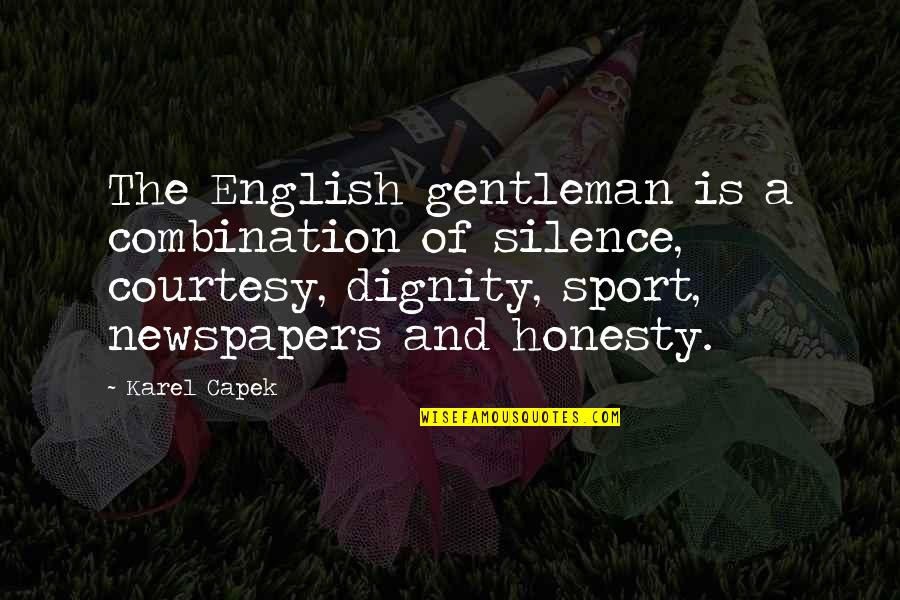 Heliotrope Quotes By Karel Capek: The English gentleman is a combination of silence,