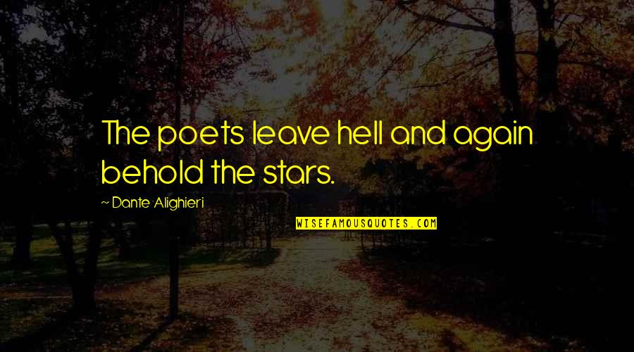 Hell Dante Quotes By Dante Alighieri: The poets leave hell and again behold the