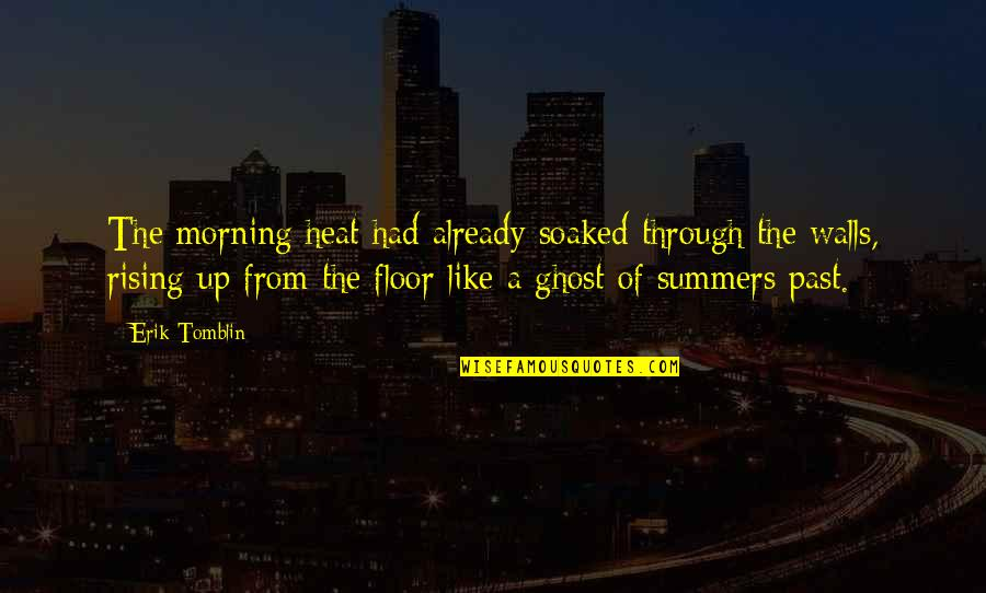 Hell Teacher Nube Quotes By Erik Tomblin: The morning heat had already soaked through the