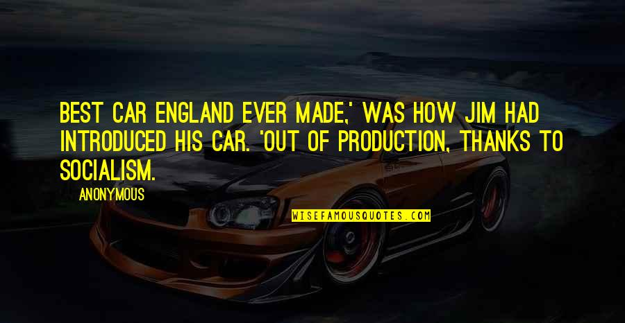 Hellren's Quotes By Anonymous: Best car England ever made,' was how Jim