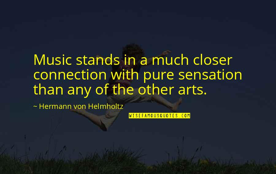 Helmholtz Quotes By Hermann Von Helmholtz: Music stands in a much closer connection with
