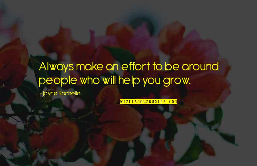 Help And Friendship Quotes By Joyce Rachelle: Always make an effort to be around people