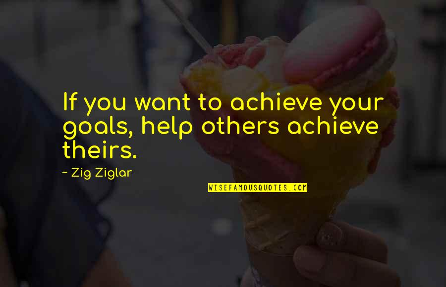 Helping Others Achieve Their Goals Quotes Top 7 Famous
