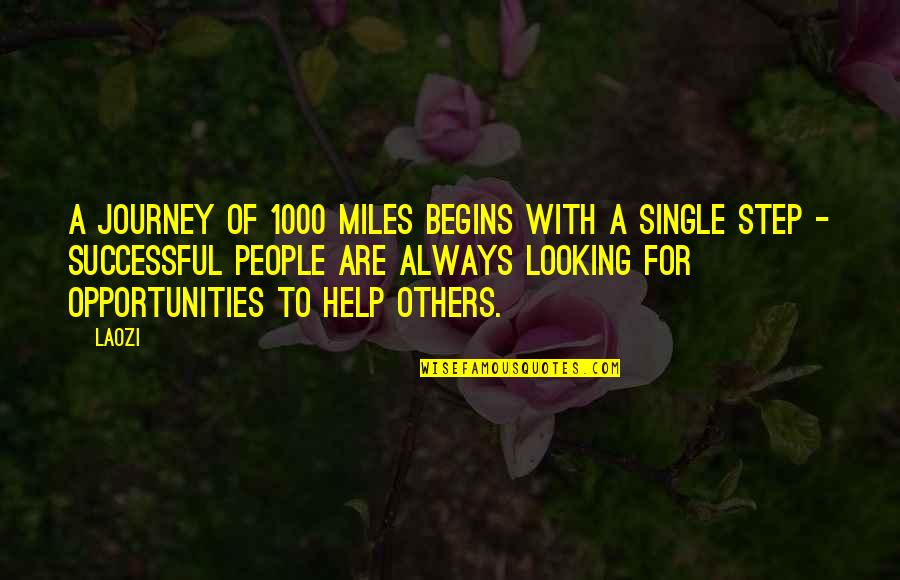 Helping Others Be Successful Quotes By Laozi: A journey of 1000 miles begins with a