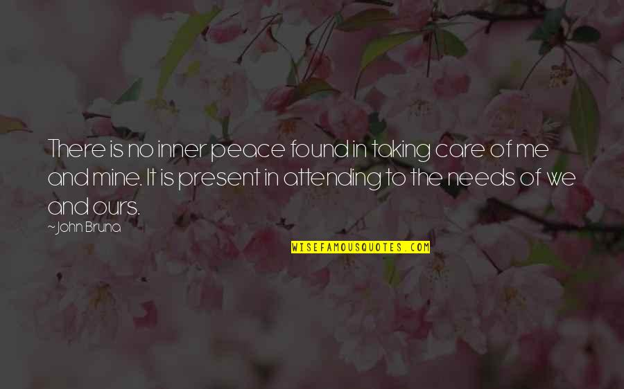 Helping The Community Quotes By John Bruna: There is no inner peace found in taking