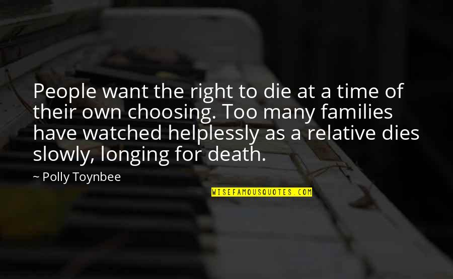 Helplessly Quotes By Polly Toynbee: People want the right to die at a