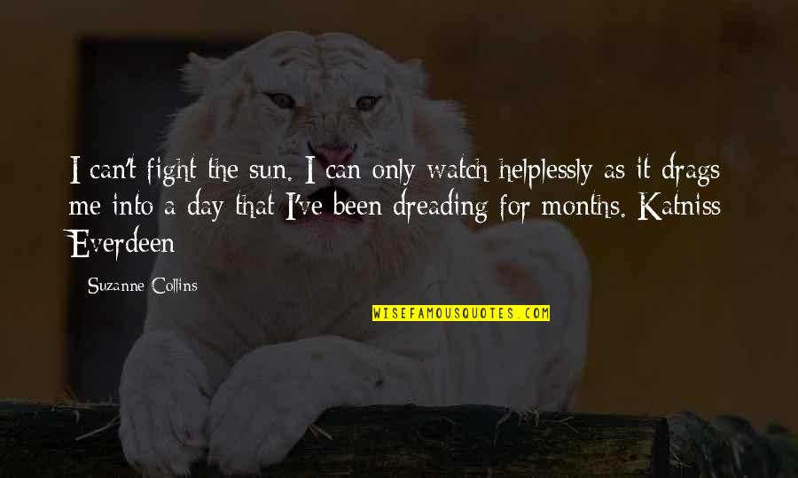 Helplessly Quotes By Suzanne Collins: I can't fight the sun. I can only