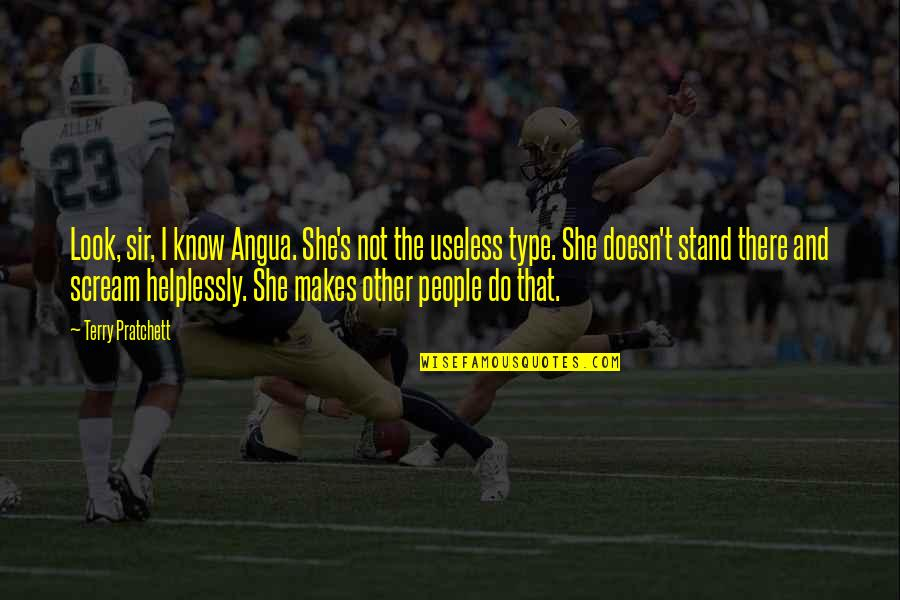 Helplessly Quotes By Terry Pratchett: Look, sir, I know Angua. She's not the