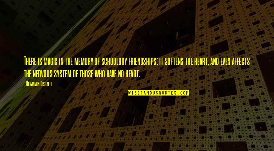 Henri Christophe Quotes By Benjamin Disraeli: There is magic in the memory of schoolboy