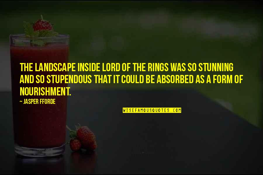Henri Laborit Quotes By Jasper Fforde: The landscape inside Lord of the Rings was
