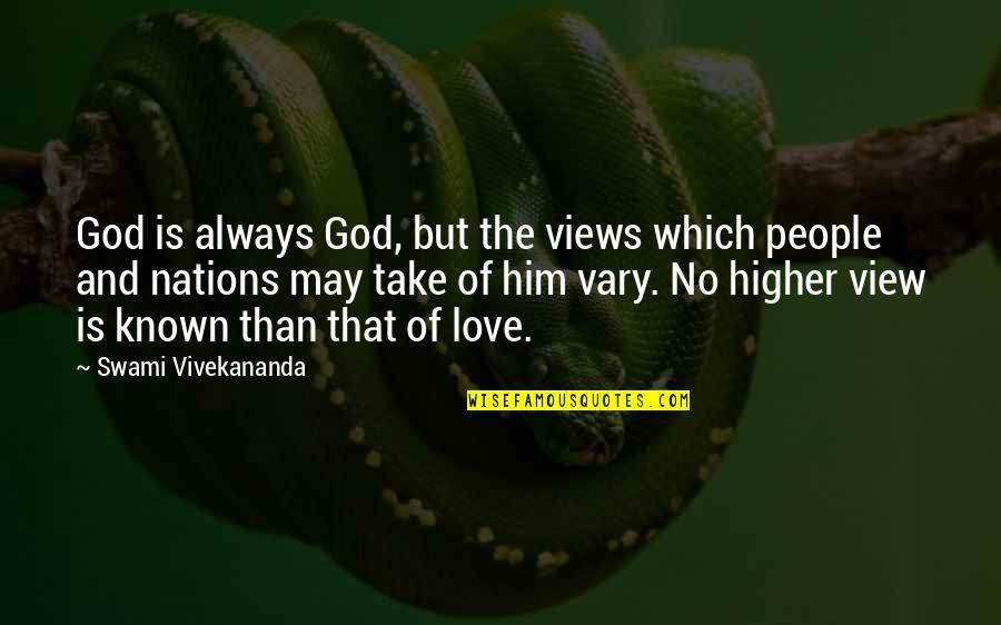 Henry Benjamin Whipple Quotes By Swami Vivekananda: God is always God, but the views which