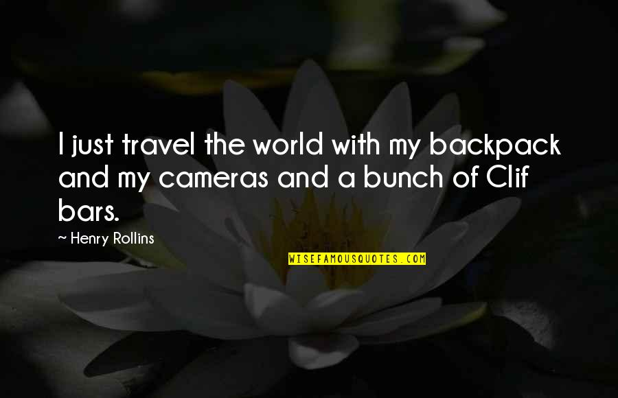 Henry Rollins Quotes By Henry Rollins: I just travel the world with my backpack