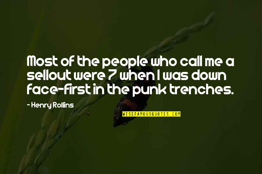 Henry Rollins Quotes By Henry Rollins: Most of the people who call me a