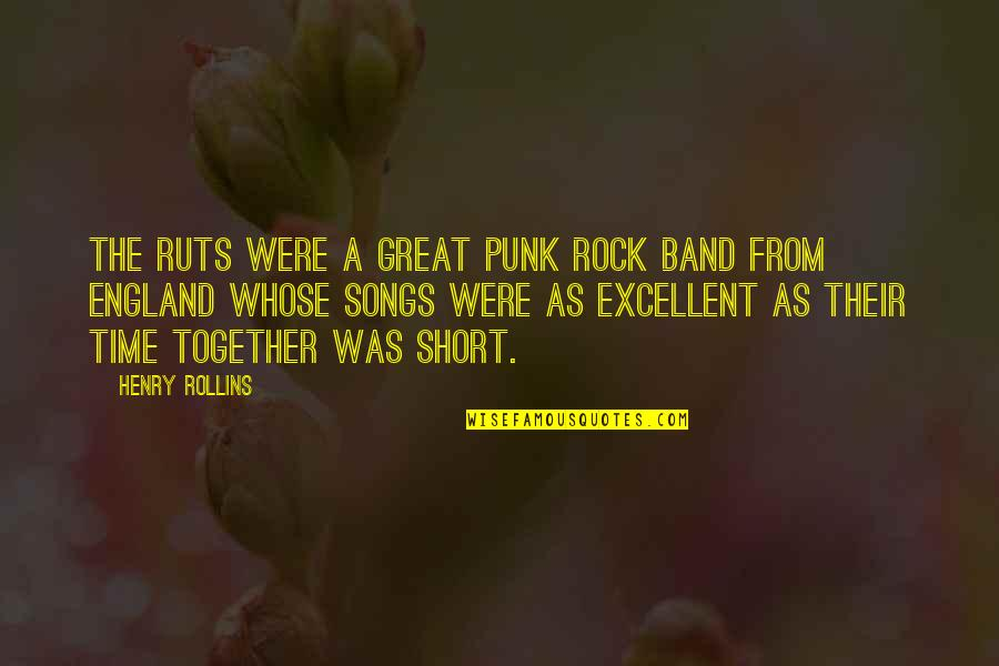 Henry Rollins Quotes By Henry Rollins: The Ruts were a great punk rock band