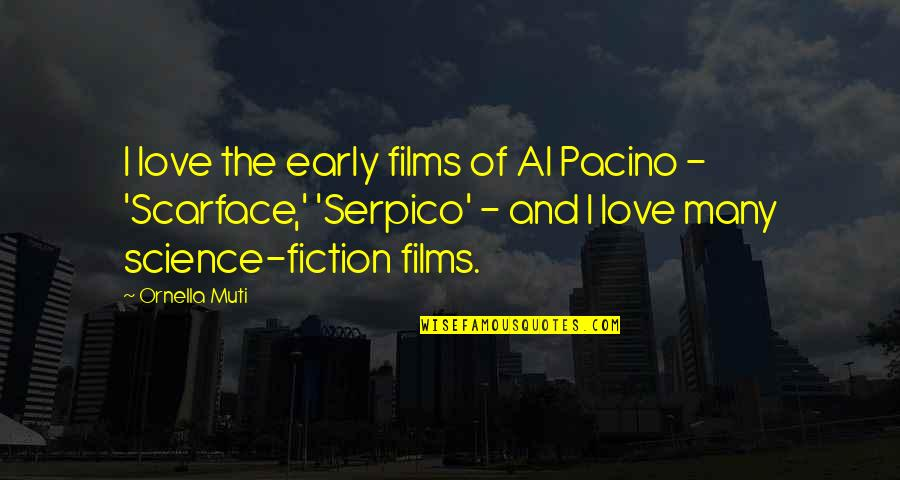 Henry Taube Quotes By Ornella Muti: I love the early films of Al Pacino