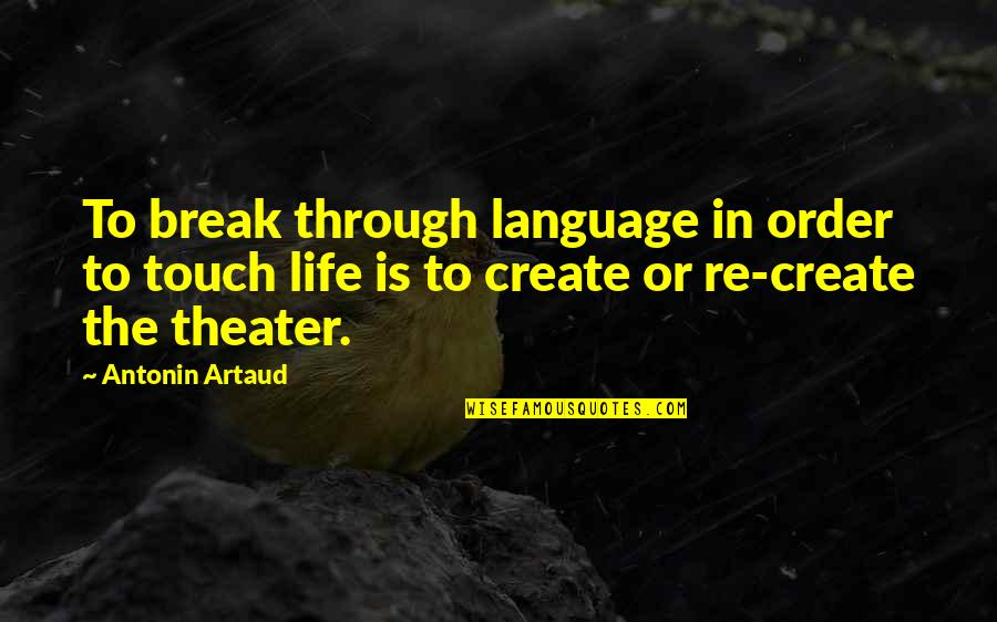 Henry Waxman Quotes By Antonin Artaud: To break through language in order to touch