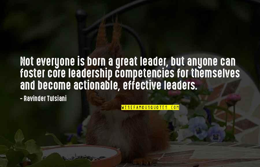 Henry Waxman Quotes By Ravinder Tulsiani: Not everyone is born a great leader, but