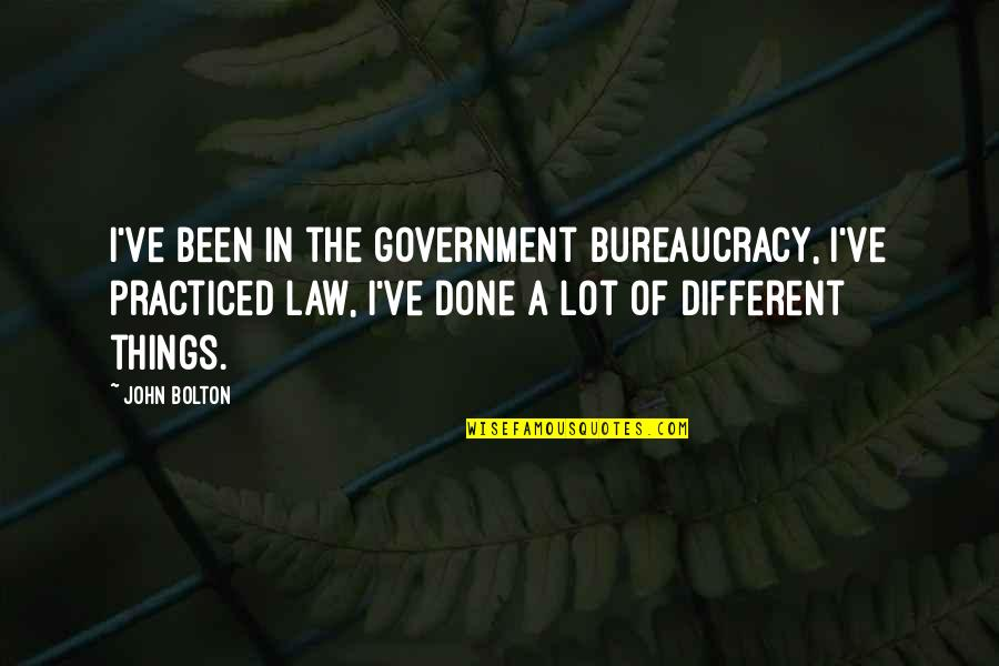Her 2014 Movie Quotes By John Bolton: I've been in the government bureaucracy, I've practiced