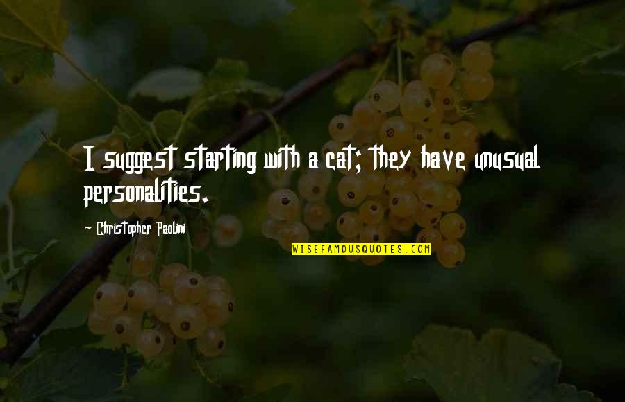 Her Goodnight Quotes By Christopher Paolini: I suggest starting with a cat; they have