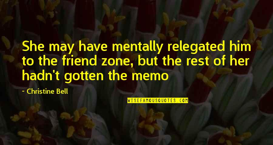 Her She Quotes By Christine Bell: She may have mentally relegated him to the