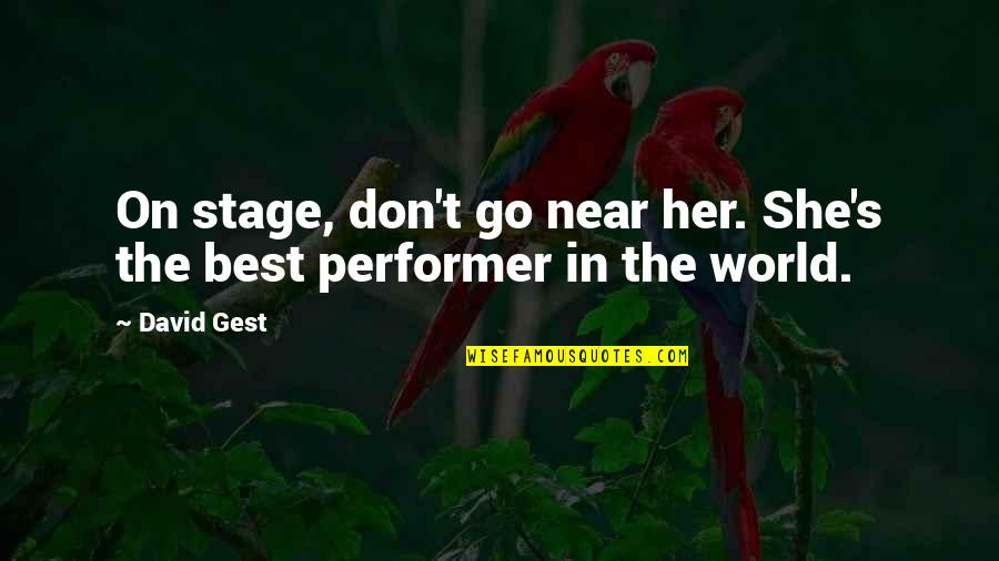 Her She Quotes By David Gest: On stage, don't go near her. She's the