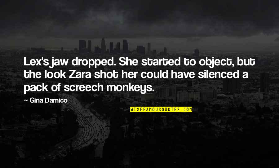 Her She Quotes By Gina Damico: Lex's jaw dropped. She started to object, but