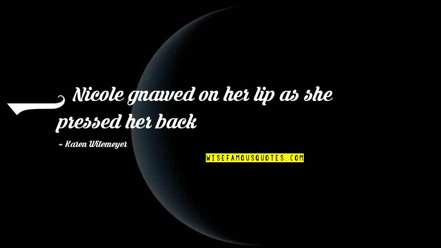 Her She Quotes By Karen Witemeyer: 2 Nicole gnawed on her lip as she