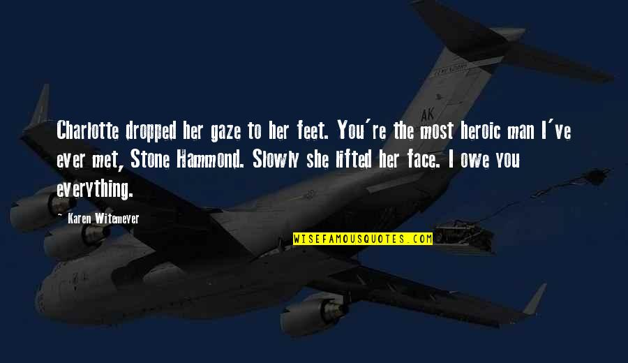 Her She Quotes By Karen Witemeyer: Charlotte dropped her gaze to her feet. You're