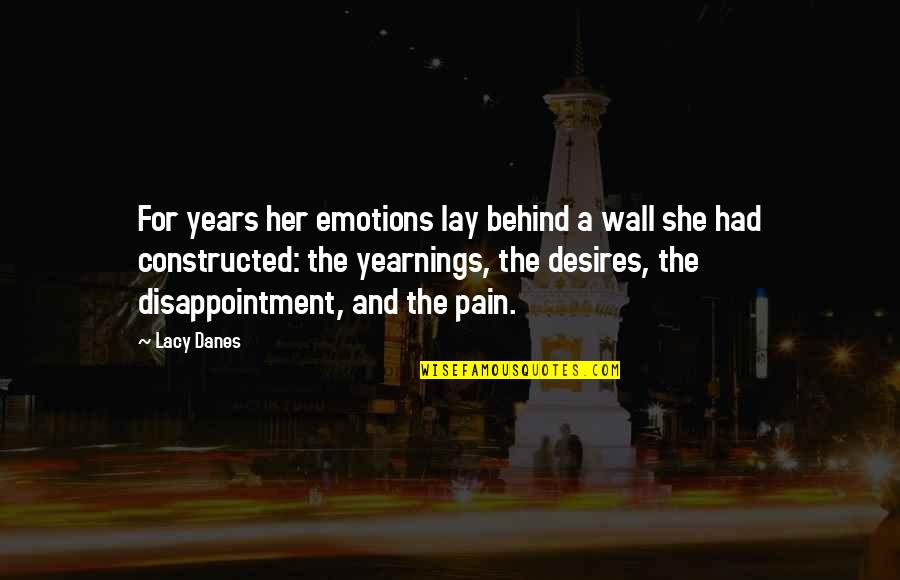 Her She Quotes By Lacy Danes: For years her emotions lay behind a wall