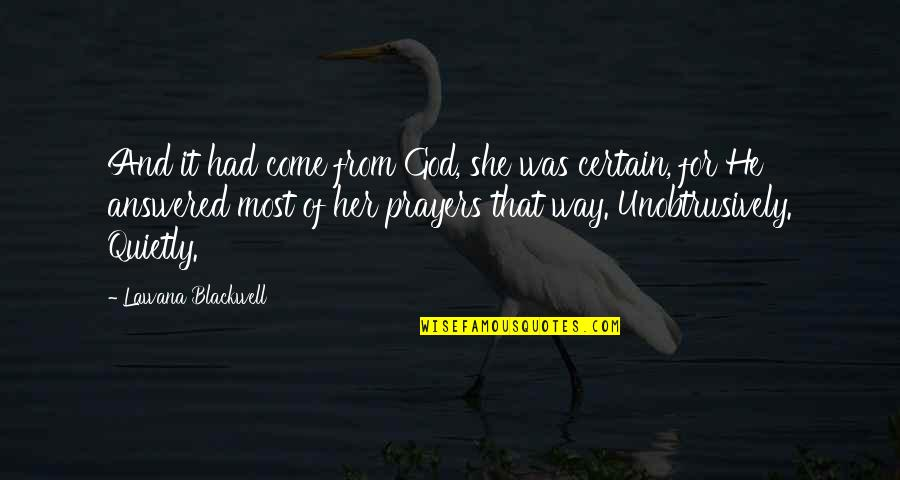 Her She Quotes By Lawana Blackwell: And it had come from God, she was
