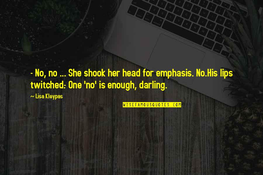 Her She Quotes By Lisa Kleypas: - No, no ... She shook her head
