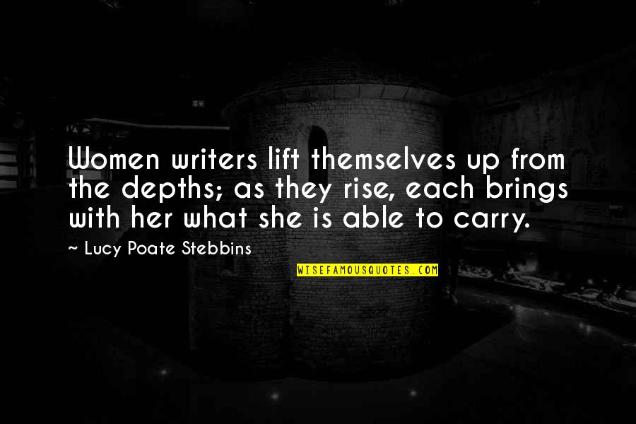 Her She Quotes By Lucy Poate Stebbins: Women writers lift themselves up from the depths;