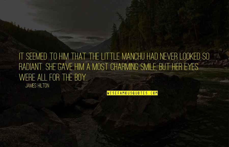 Her Smile And Eyes Quotes By James Hilton: It seemed to him that the little Manchu