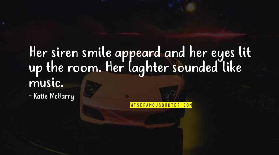 Her Smile And Eyes Quotes By Katie McGarry: Her siren smile appeard and her eyes lit