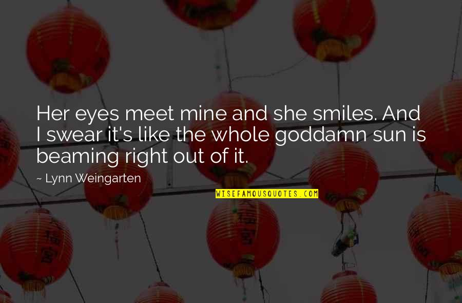 Her Smile And Eyes Quotes By Lynn Weingarten: Her eyes meet mine and she smiles. And