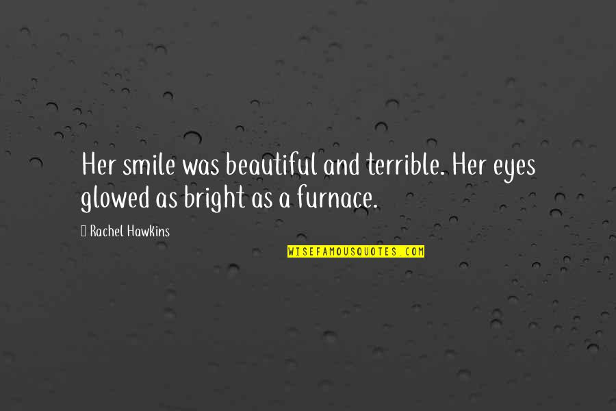 Her Smile And Eyes Quotes By Rachel Hawkins: Her smile was beautiful and terrible. Her eyes