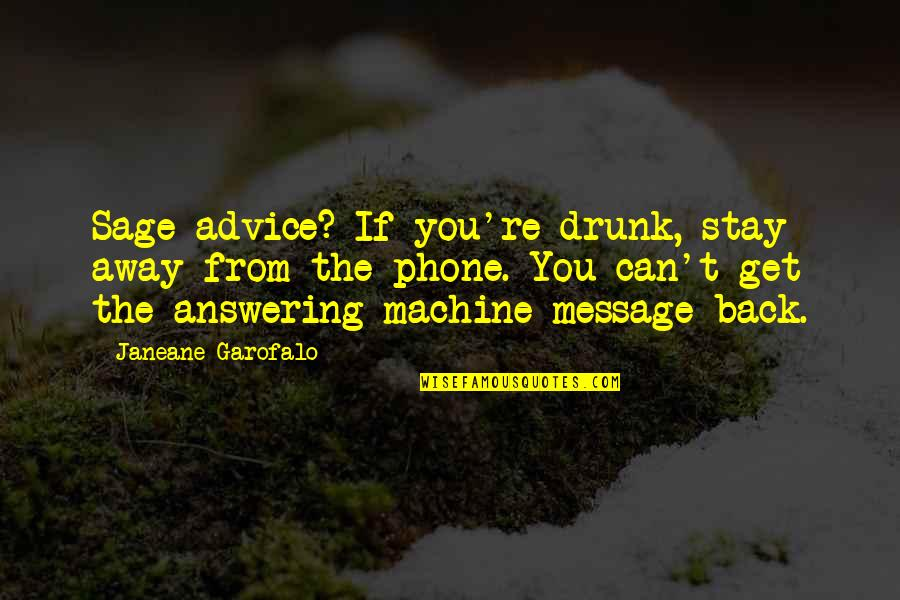 Hera In The Iliad Quotes By Janeane Garofalo: Sage advice? If you're drunk, stay away from
