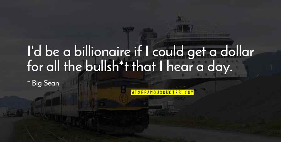 Herbalife Positive Quotes By Big Sean: I'd be a billionaire if I could get