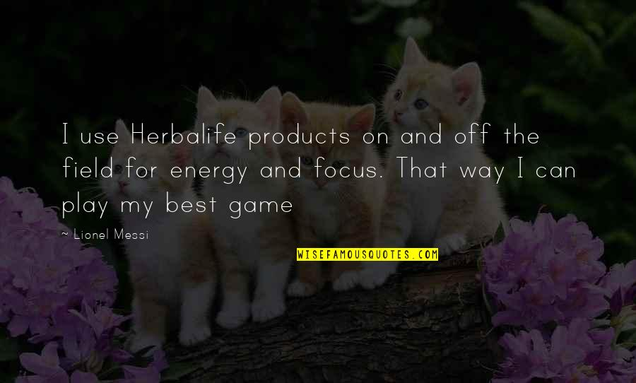 Herbalife Products Quotes By Lionel Messi: I use Herbalife products on and off the