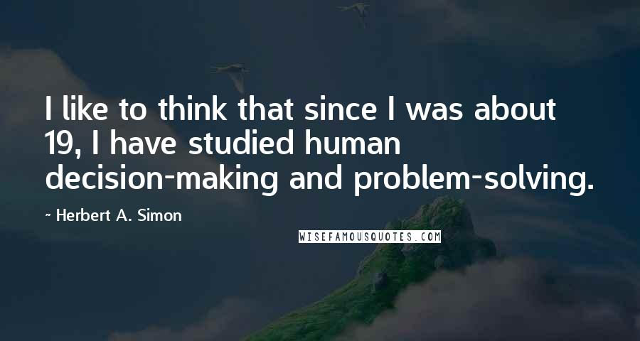 Herbert A Simon Quotes Wise Famous Quotes Sayings And Quotations