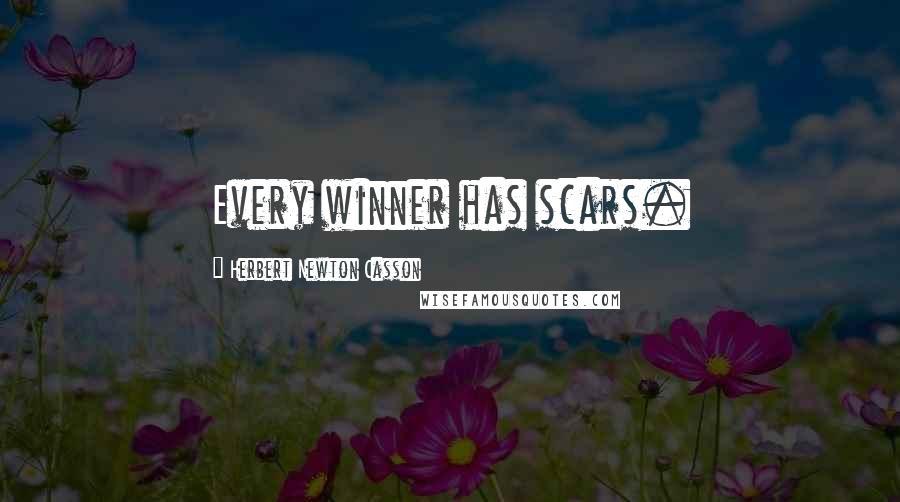 Herbert Newton Casson quotes: Every winner has scars.