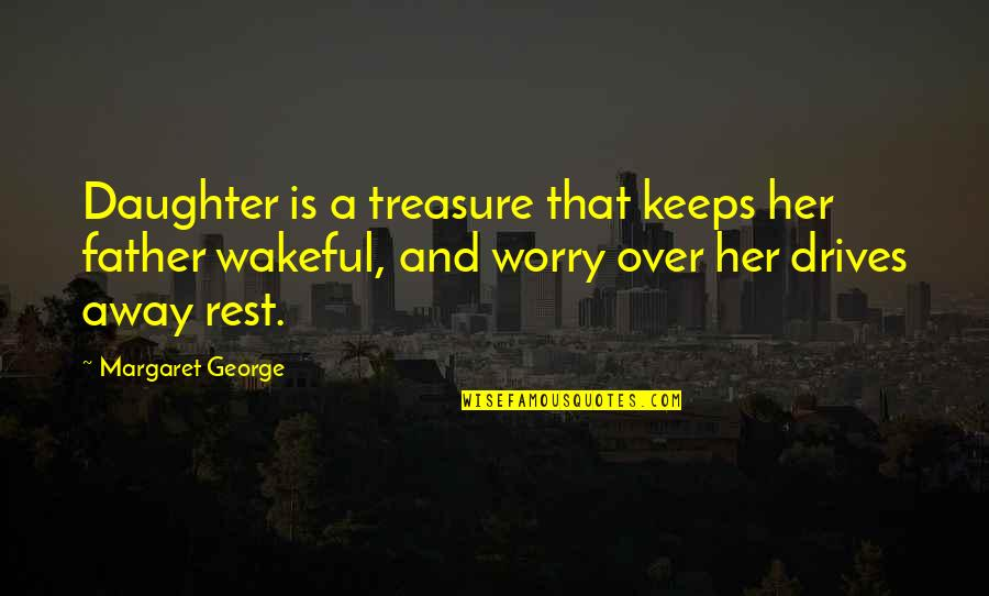 Her'daughter Quotes By Margaret George: Daughter is a treasure that keeps her father