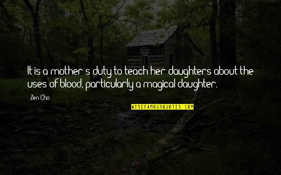 Her'daughter Quotes By Zen Cho: It is a mother's duty to teach her